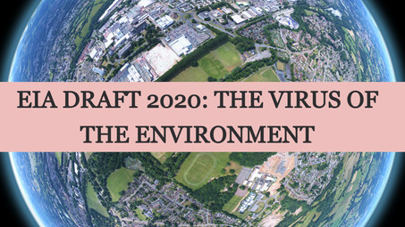 EIA DRAFT 2020: THE VIRUS OF THE ENVIRONMENT