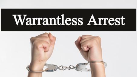LEGAL ANALYSIS ON WARRANTLESS ARREST