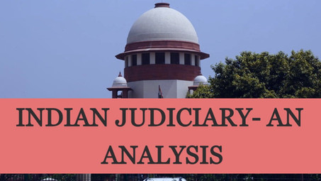 INDIAN JUDICIARY- AN ANALYSIS