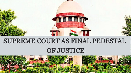 SUPREME COURT AS FINAL PEDESTAL OF JUSTICE