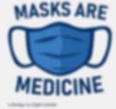 Masks are medicine.JPG