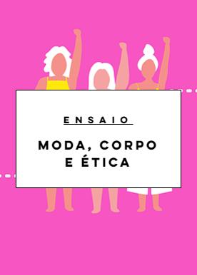 MODA- CORPO- ÉTICA