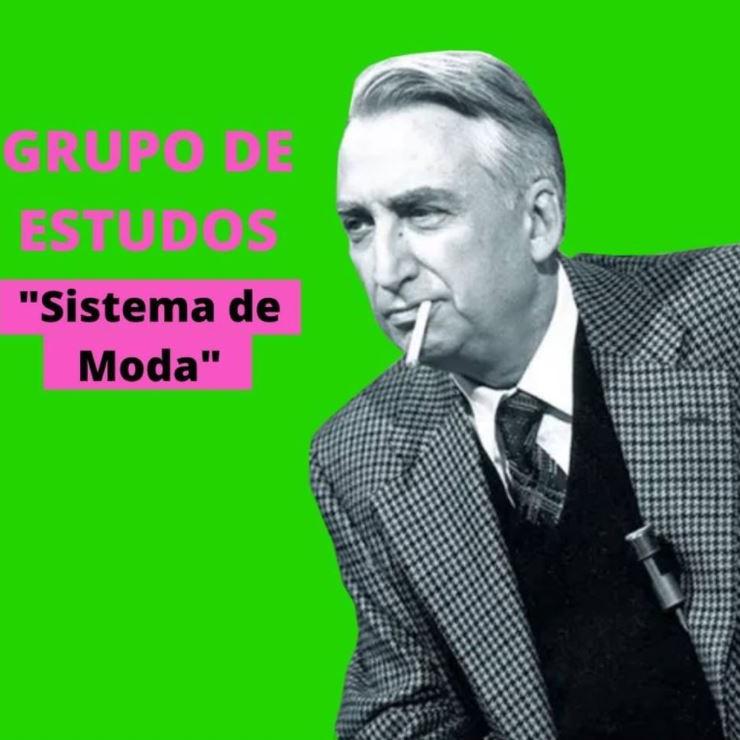 Grupo de Estudos - Sistema de Moda - Roland Barthes