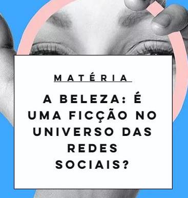 A beleza: é uma ficção no universo das redes sociais?