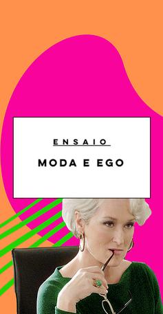 Moda: Além da indústria da vaidade e do ego