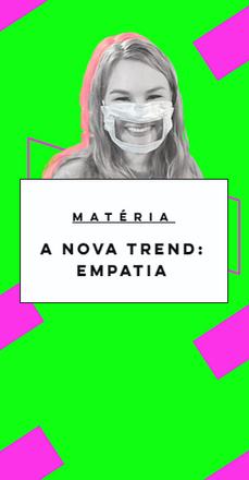 A Nova Trend: Empatia