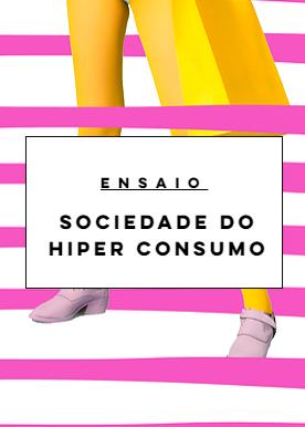 Sociedade do Hiper Consumo