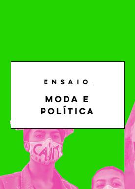 (IN)ADMIRÁVEL MUNDO NOVO: a roupa como ato político.