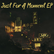 JAKs - Just For A Moment