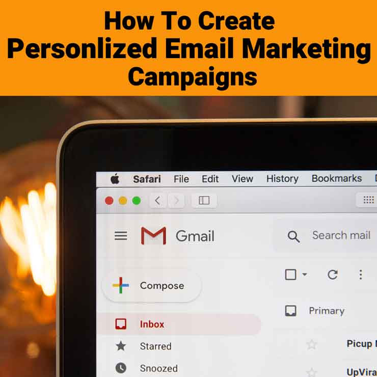 How To Create Personalized Email Marketing Campaigns