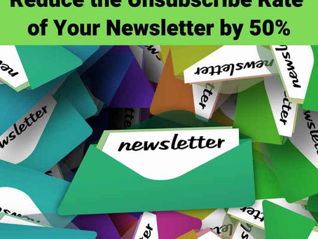How to Reduce the Unsubscribe Rate of Your Newsletter by 50%
