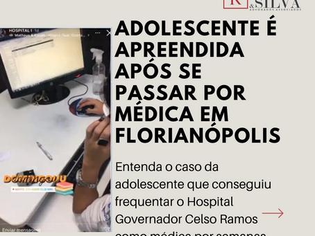 ADOLESCENTE É APREENDIDA APÓS SE PASSAR POR MÉDICA EM FLORIANÓPOLIS