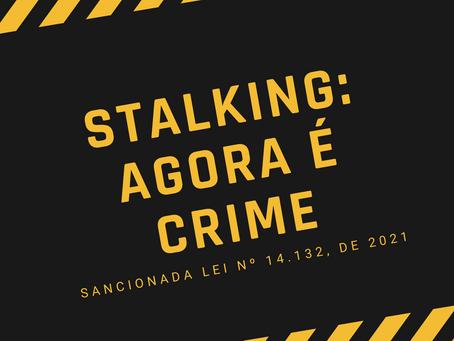 STALKING: AGORA É CRIME