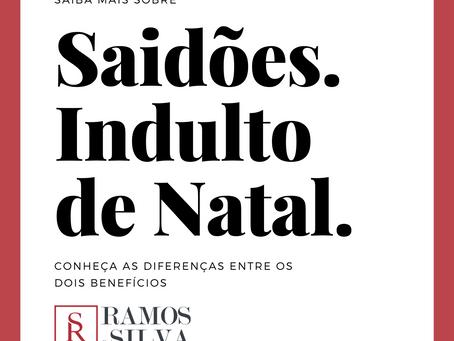 SAIDÕES X INDULTO DE NATAL: