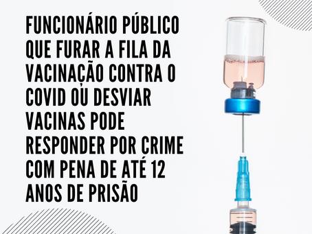 FUNCIONÁRIO PÚBLICO QUE FURAR A FILA DA VACINAÇÃO OU DESVIAR VACINAS PODE RESPONDER POR CRIME