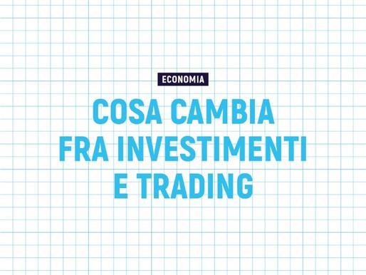 Cosa cambia fra investimenti e trading