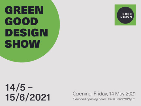 GREEN GOOD DESIGN SHOW 2021
