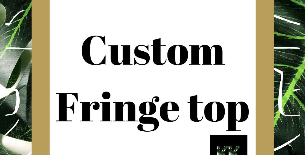 Custom Fringe Top