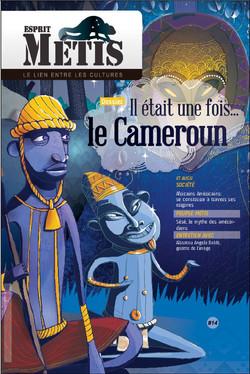 Esprit Métis #14 / Once upon a time ... Cameroon