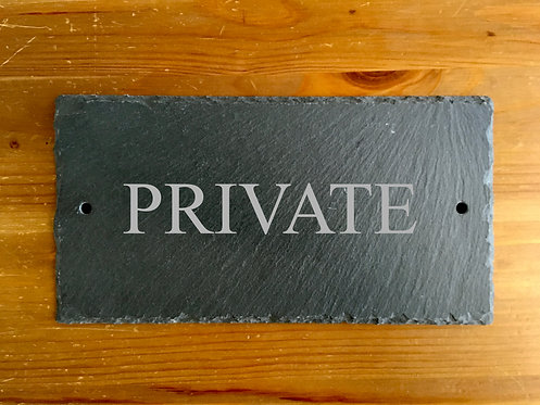 Slate Private Plaque Sign 25cmx13cm