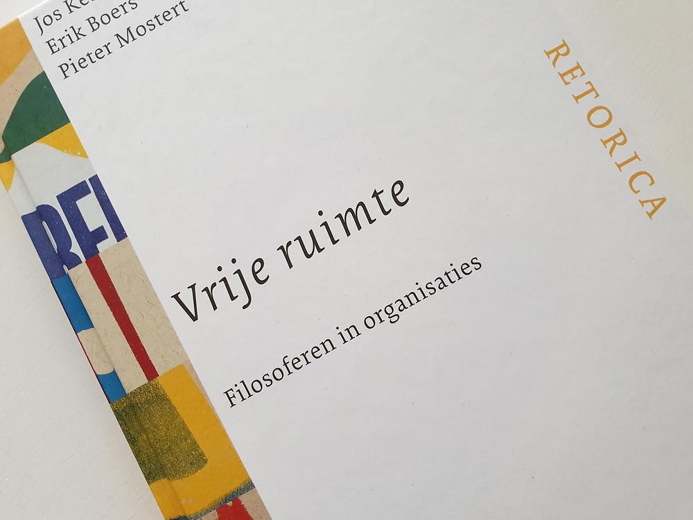 Boek Vrije ruimte, Filosoferen in organisaties Jos Kessels, Erik Boers en Pieter Mostert