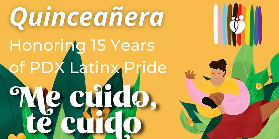 Quinceañera - In Honor of 15 Years of PDX Latinx Pride
