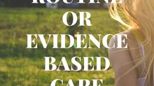 Why Evidenced Based Care Is Important