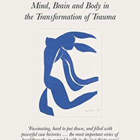 The Body Keeps the Score - Mind, Brain and Body in the Transformation of Trauma - by Bessel Van Der Kolk
