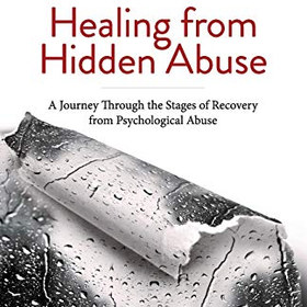 Healing from Hidden Abuse: A Journey Through the Stages of Recovery from Psychological Abuse - by Shannon Thomas LCSW
