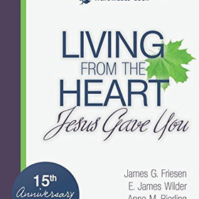 Living From The Heart Jesus Gave You - by E. James Wilder, James G. Friesen, Anne M. Bierling, Rick Koepcke, Maribeth Poole