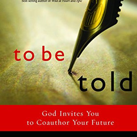 To Be Told: Know your Story, Shape your Future Paperback – by Dan Allender PhD