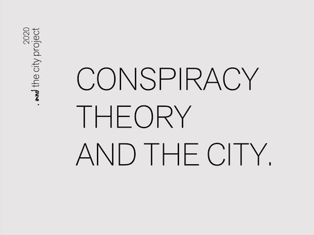 CONSPIRACY THEORY AND THE CITY