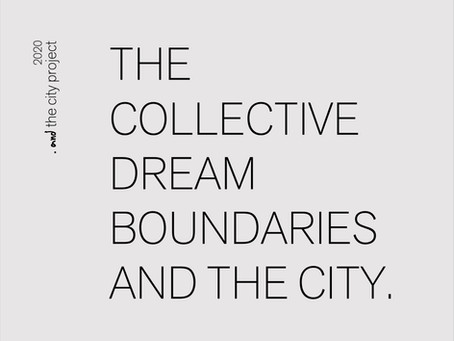 THE COLLECTIVE DREAM BOUNDARIES AND THE CITY