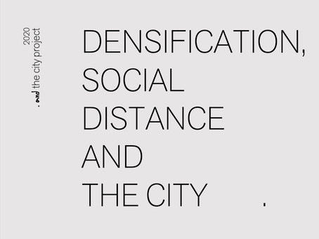 DENSIFICATION, SOCIAL DISTANCE AND THE CITY