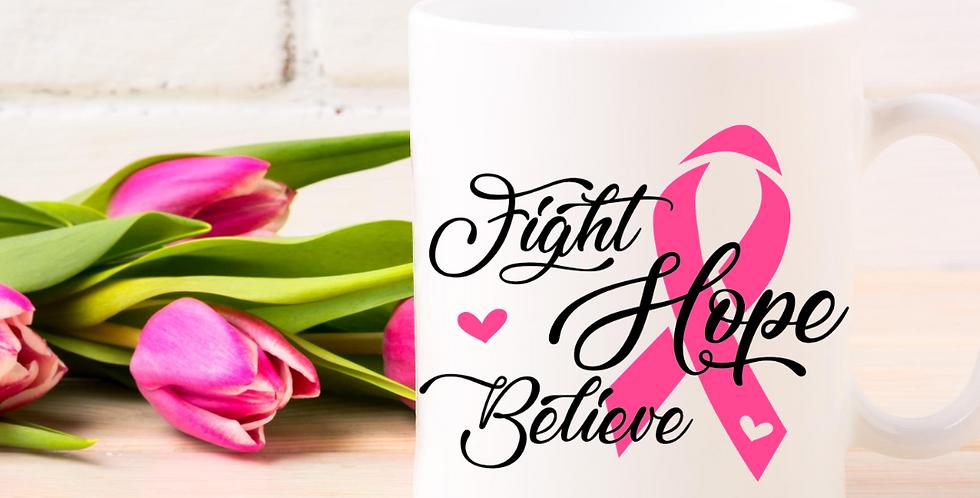 Fight Hope Believe White Mug
