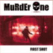 Murder One, First shot, chronique, La Légion Underground webzine