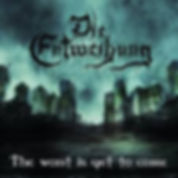 Chronique Die Entweihung The worst is yet to come La Légion Underground webzine