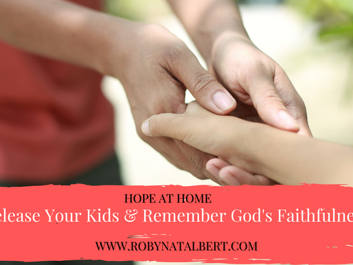 Release Your Kids & Remember God's Faithfulness