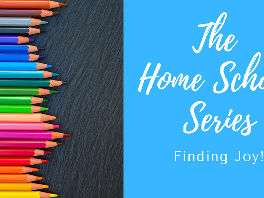 The Home School Series - Finding Joy!