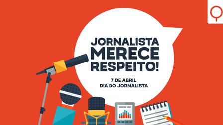 JORNALISTAS MERECEM NOSSO RESPEITO