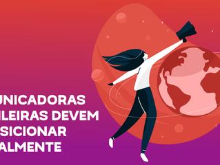 Comunicadoras brasileiras devem se posicionar globalmente