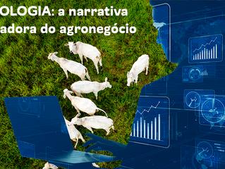 Tecnologia: a narrativa reformadora do agronegócio