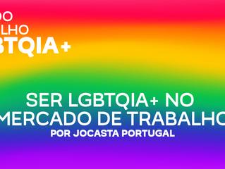 SER LGBTQIA+ NO MERCADO DE TRABALHO