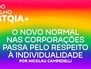 O novo normal nas corporações passa pelo respeito à individualidade.