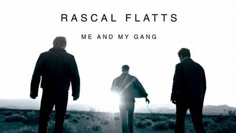 "RASCAL FLATTS ""ME AND MY GANG"""