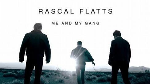 "RASCAL FLATTS ""ME AND MY GANG"""