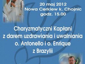 20 maja 2012 o godz. 15.00 Nowa Cerkiew-Msza Polowa z Ojcami Enrique i Antonello