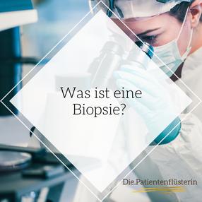 Was ist eine Biopsie?
