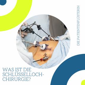 Was ist die Schlüsselloch-Chirurgie?