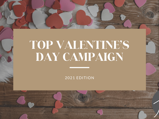 Our Favorite Valentine's Day Campaigns: 2021 Edition